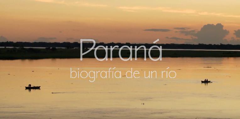Paraná, biografía de un río